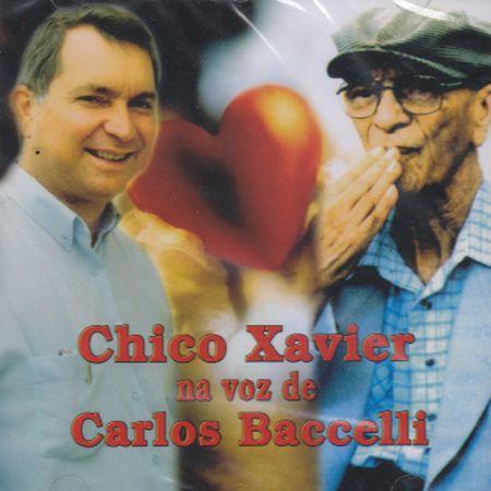 CHICO XAVIER NA VOZ DE CARLOS BACCELLI - CD