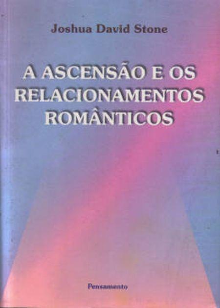 ASCENSAO E OS RELACIONAMENTOS ROMANTICOS (A)