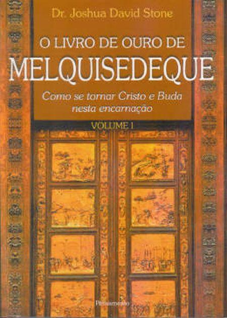 LIVRO DE OURO DE MELQUISEDEQUE (O) - VOL I