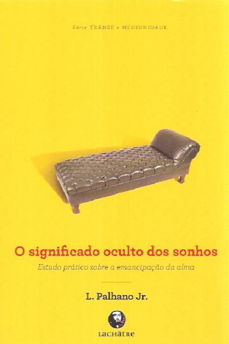 SIGNIFICADO OCULTO DOS SONHOS (O)