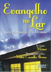 EVANGELHO NO LAR PARA CRIANÇAS DE 8 A 80 ANOS