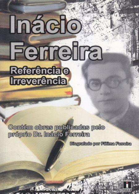 INACIO FERREIRA REFERENCIA E IRREVERENCIA