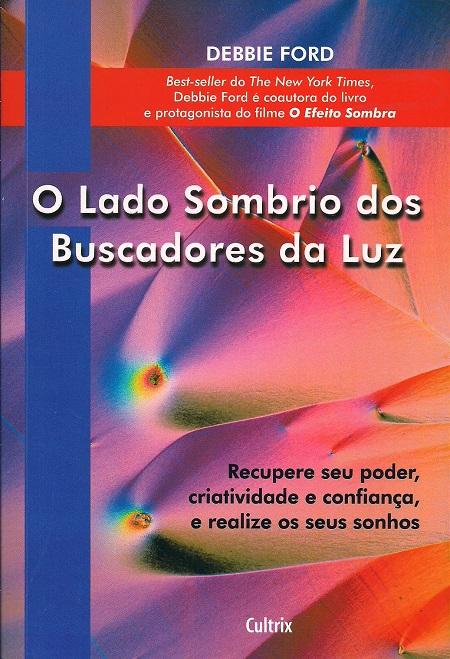 LADO SOMBRIO DOS BUSCADORES DA LUZ (O)