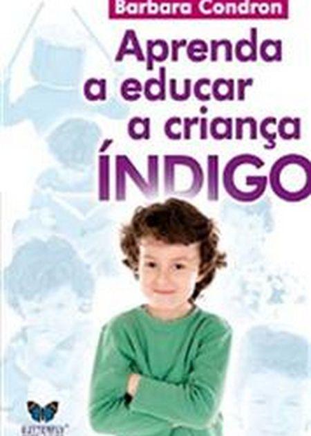 APRENDA A EDUCAR A CRIANÇA ÍNDIGO