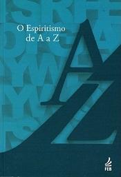 ESPIRITISMO DE A A Z (O) - NOVO PROJETO