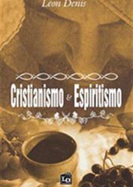 CRISTIANISMO E ESPIRITISMO - CELD