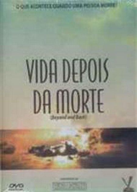 VIDA DEPOIS DA MORTE - DVD (BEYOND AND BACK)