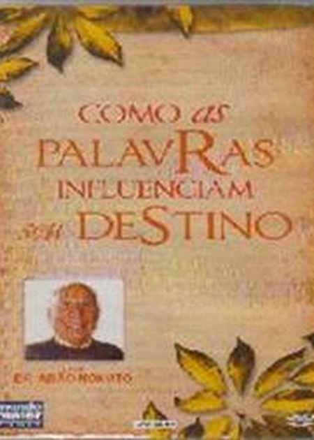 COMO AS PALAVRAS INFLUENCIAM SEU DESTINO - DVD