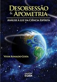 DESOBSESSÃO E APOMETRIA - ANALISE A LUZ DA CIENCIA ESPIRITA