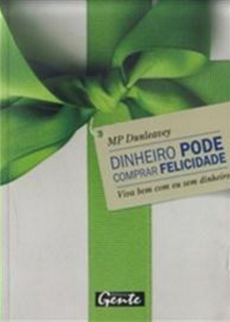 DINHEIRO PODE COMPRAR FELICIDADE