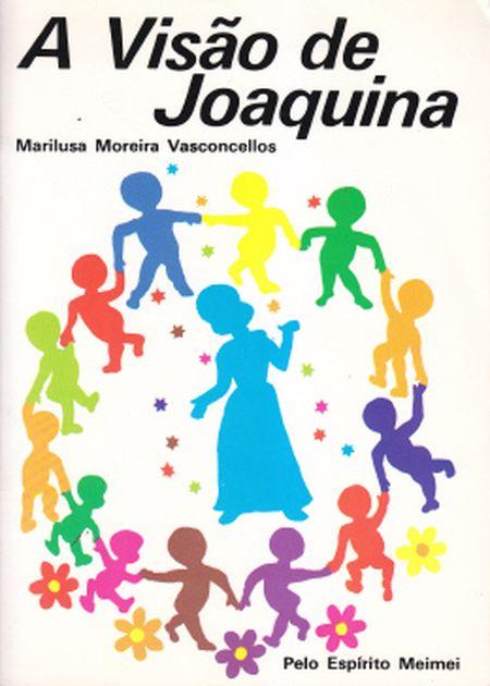VISAO DE JOAQUINA (A) - INF.