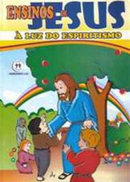ENSINOS DE JESUS A LUZ DO ESPIRITISMO - INFANTIL