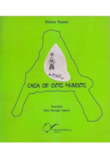 CASA DE DOIS MUNDOS (A)