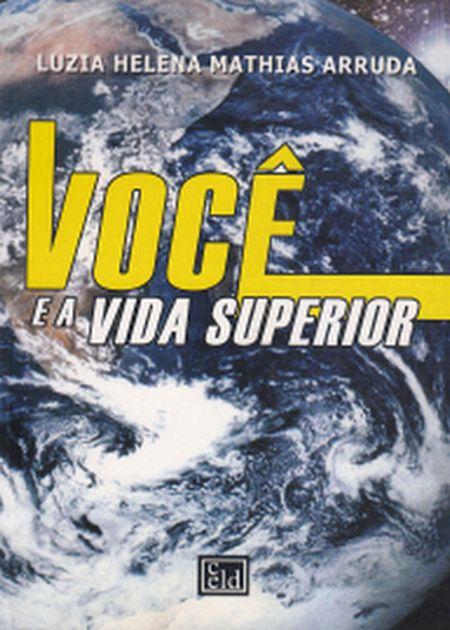 VOCE E A VIDA SUPERIOR
