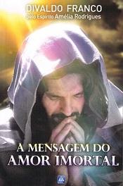 MENSAGEM DO AMOR IMORTAL (A)