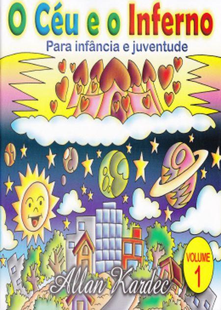 CÉU E O INFERNO P/ INFÂNCIA E JUV. VOLUME 1 (O)
