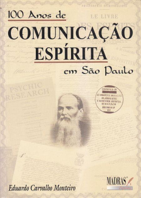 100 ANOS DE COMUNICAÇÃO ESPÍRITA EM SP - (MADRAS)
