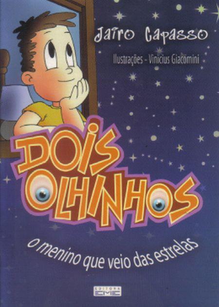 DOIS OLHINHOS- (INF.) - O MENINO QUE VEIO DAS ESTRELAS