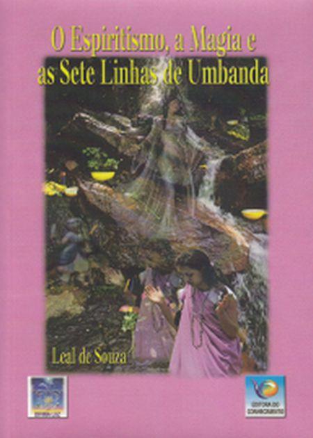 ESPIRITISMO, A MAGIA E AS SETE LINHAS DE UMBANDA