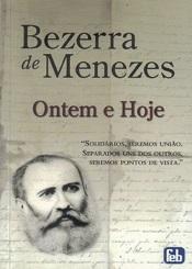 BEZERRA DE MENEZES - ONTEM E HOJE - NOVO