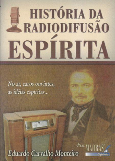 HISTÓRIA DA RADIOFUSÃO ESPÍRITA