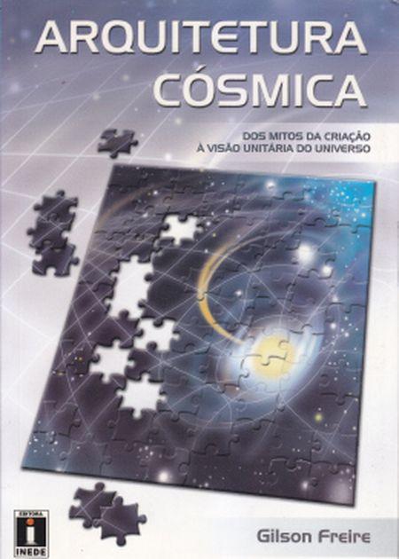 ARQUITETURA COSMICA - VOLUME UNICO