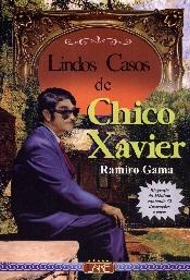LINDOS CASOS DE CHICO XAVIER - NOVA EDIÇÃO