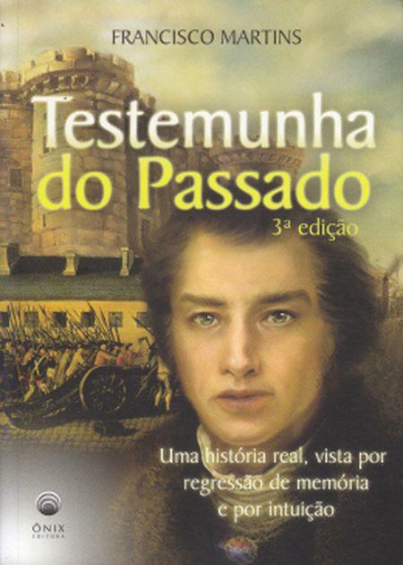 TESTEMUNHA DO PASSADO - 3ª EDIÇÃO