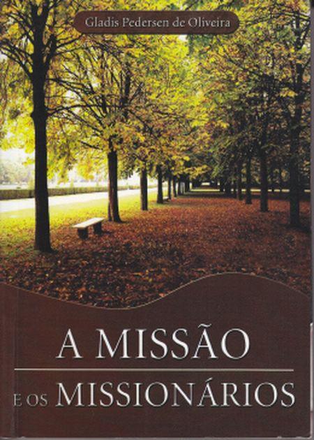 MISSAO E OS MISSIONARIOS (A)