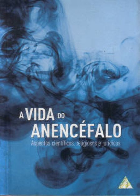 VIDA DO ANENCÉFALO (A)
