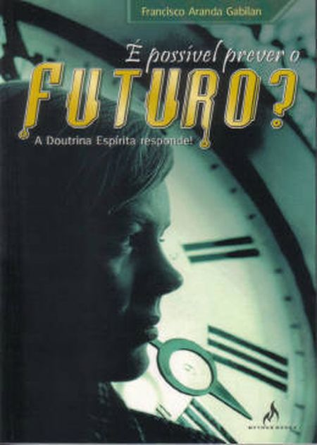 E POSSIVEL PREVER O FUTURO?