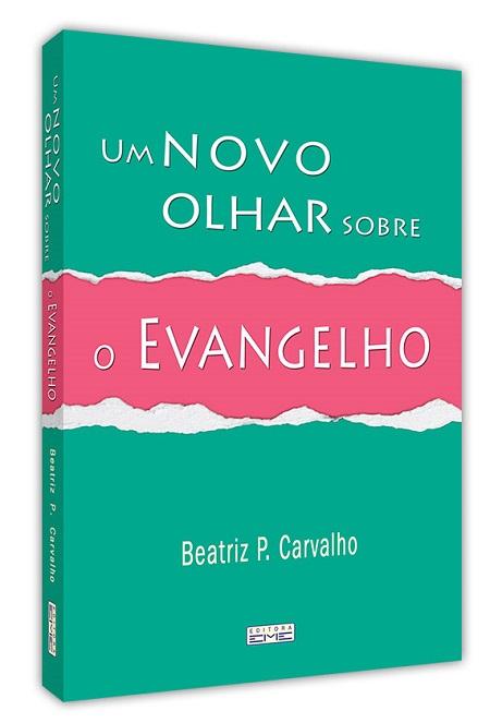 UM NOVO OLHAR SOBRE O EVANGELHO