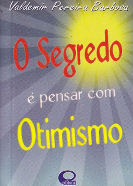 SEGREDO E PENSAR COM OTIMISMO (O) - BOLSO