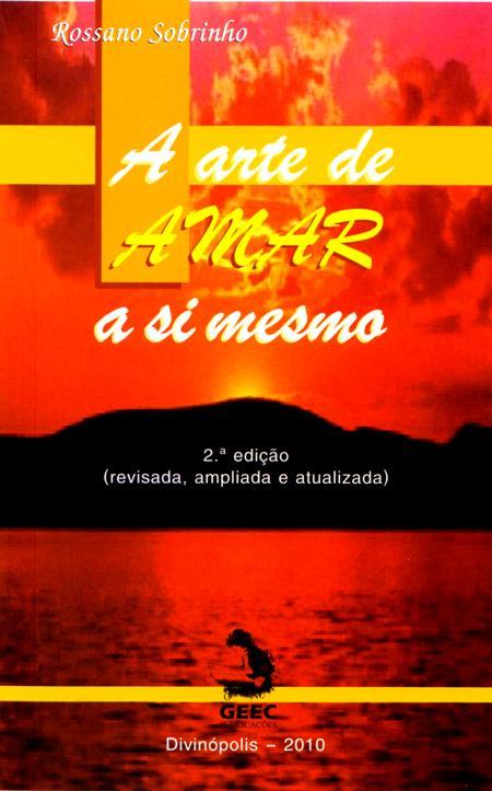 ARTE DE AMAR A SI MESMO (A)