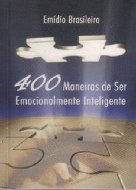 400 MANEIRAS DE SER EMOCIONALMENTE INTELIGENTE