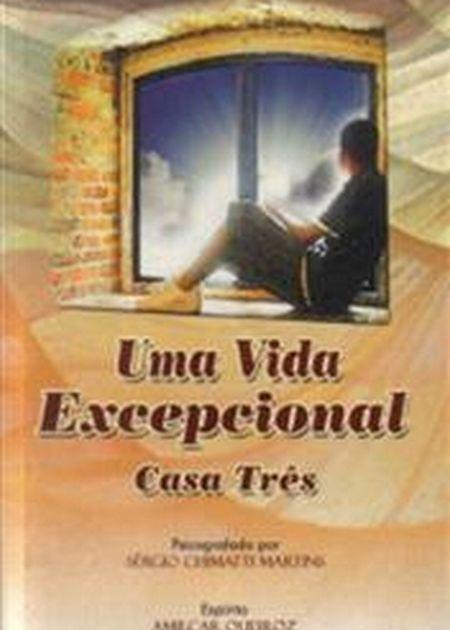 UMA VIDA EXCEPCIONAL - CASA TRES