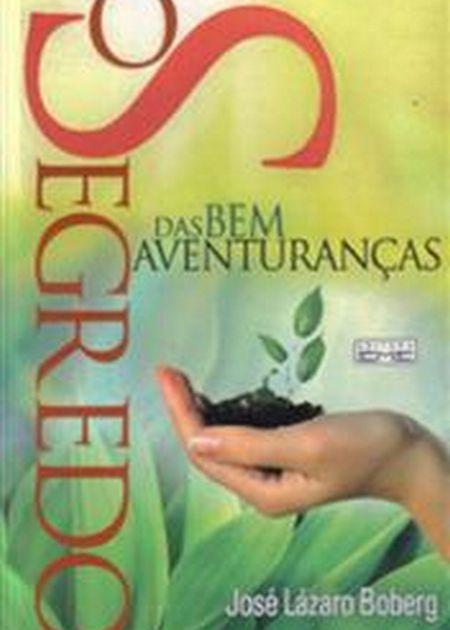 SEGREDO DAS BEM AVENTURANCAS (O)