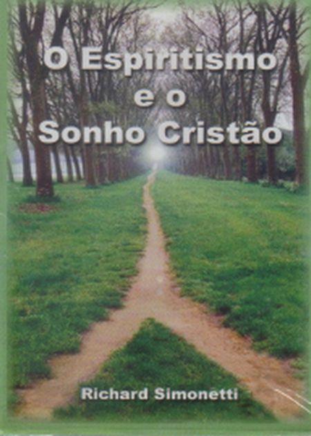 ESPIRITISMO E O SONHO CRISTÃO (O) - DVD