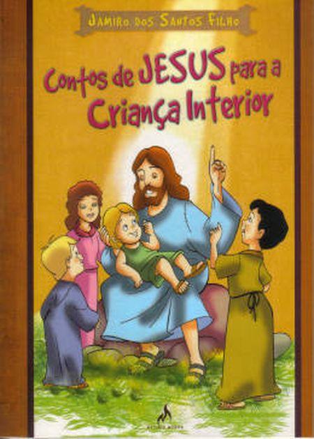 CONTOS DE JESUS PARA A CRIANCA INTERIOR