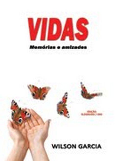 VIDAS MEMORIAS E AMIZADES