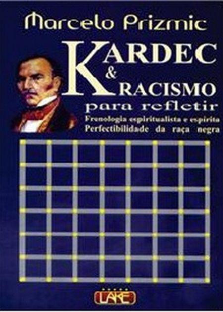 KARDEC & RACISMO PARA REFLETIR