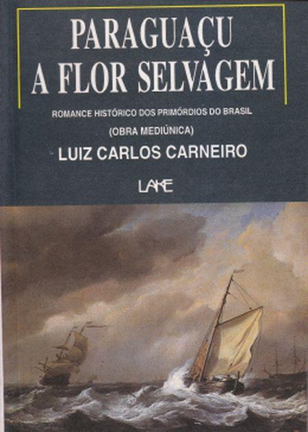 PARAGUAÇU - A FLOR SELVAGEM