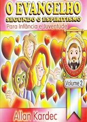 INF. E JUV. EVANGELHO SEGUNDO O ESPIRITISMO VOL.2  (O)