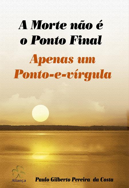 MORTE NAO É O PONTO FINAL APENAS UM PONTO E VIRGULA (A)