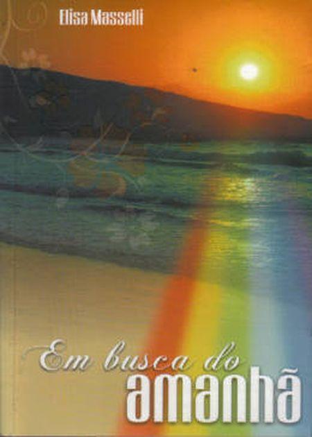 EM BUSCA DO AMANHA