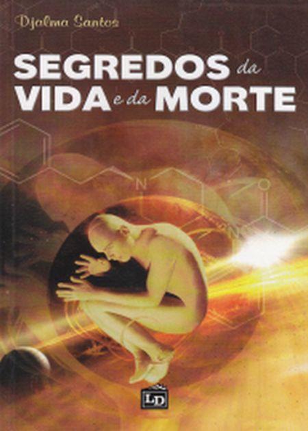SEGREDOS DA VIDA E DA MORTE - NOVO