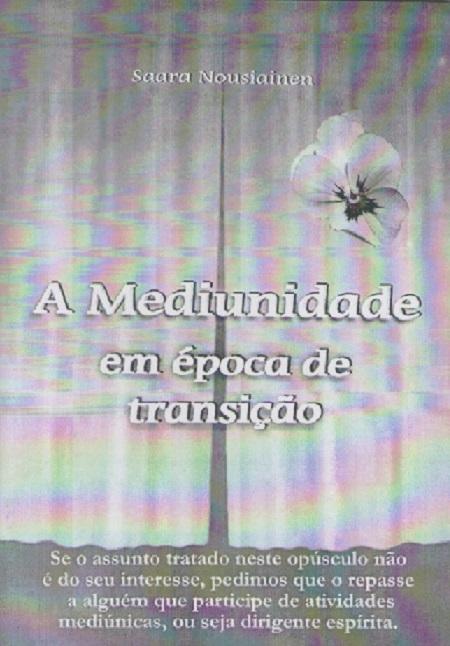 MEDIUNIDADE EM EPOCA DE TRANSIÇÃO (A) - LIVRETO