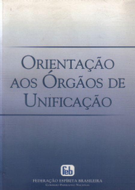 ORIENTAÇÃO AOS ÓRGÃOS DE UNIFICAÇÃO