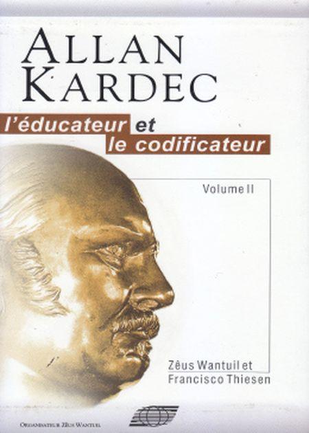ALLAN KARDEC EL EDUCADOR Y EL CODIFICADOR - VOL II