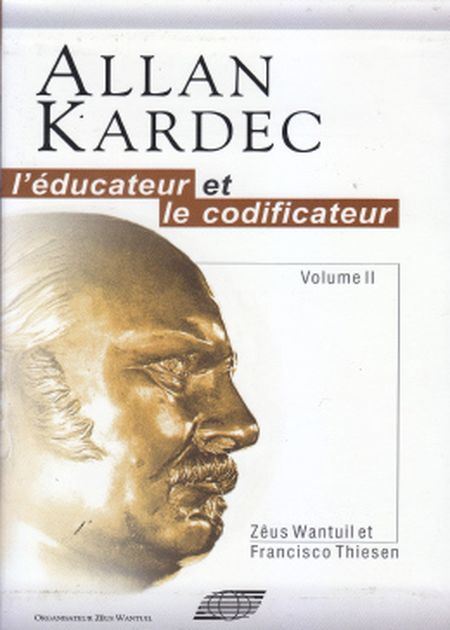 ALLAN KARDEC L'EDUCATEUR ET LE CODIFICATEUR - VOL II